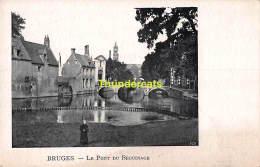 CPA BRUGGE BRUGES  LE PONT DU BEGUINAGE - Brugge
