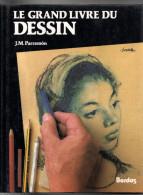 LE GRAND LIVRE DU DESSIN  Par JM Parramon Ouvrage Avec Reliure Et Jaquette 192 Pages 1986 - Art