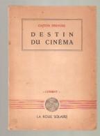 Gaston DERYCKE - DESTIN DU CINEMA - La Roue Solaire P. Truyts Editeur, Bruxelles, 1943 - Geschiedenis