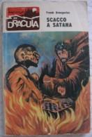 317A/206  I RACCONTI DI DRACULA 1971 £ 250 N. 34 SCACCO A SATANA - Libri, Riviste, Fumetti