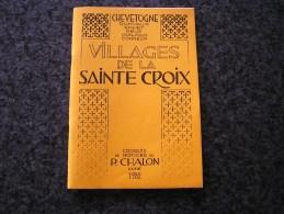 CHEVETOGNE RONVAUX ENHET REUX CONJOUX CONNEUX Villages De La Sainte Croix Régionalisme Province Namur - Cultuur