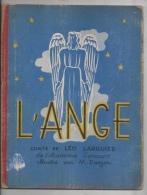 LEO LARGUIER - DE L'ACADÉMIE GONCOURT - CONTE ALLÉGORIQUE  - L'ANGE -  ILLUSTRATIONS DANJON - ED; L'ÂME FRANÇAISE - Books, Magazines, Comics