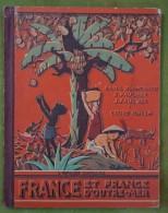 BLANCHARD - FAUCHER - Cours De Géographie - La France Et La France D'Outre-Mer - Cours Moyen (1945) - Livres, BD, Revues