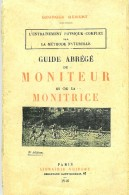 Guide Abrégé Du Moniteur Et Monitrice - Entrainement Physique - Georges Hebert - - Bücher, Zeitschriften, Comics