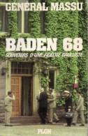 Baden 68 Souvenirs D´ Une Fidélité Gaulliste - Général Massu - Biographie