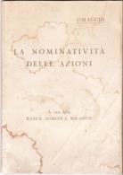 LA NOMINATIVITA' DELLE AZIONI - BANCA AGRICOLA MILANESE - MILANO - 1942 - Diritto Ed Economia