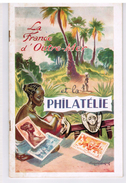 LA FRANCE D'OUTRE-MER ET LA PHILATELIE Edition Jacques LAFITTE 1955 - Timbres