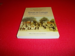 @ HISTOIRE DE COULOGNE Des Origines à Nos Jours 1995 Collectif Sous La Direction De Stéphane Curveiller - Picardie - Nord-Pas-de-Calais