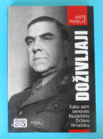 WW2 ... CROATIA - ANTE PAVELIC ' DOZIVLJAJI - KAKO SAM OSNOVAO NDH ' Ustase Ustashe Kroatien Croatie Croazia NEW BOOK - Books