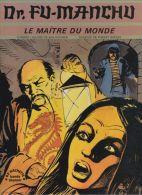 Sax Rohmer - Robert Bressy - Dr Fu-Manchu - Le Maître Du Monde - Livres, BD, Revues