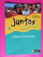 Livre - Juntos - Cahier D'Activités - Espagnol - Nathan - 2009 - Scolastici