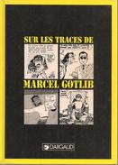 FREMION - SUR LES TRACES DE MARCEL GOTLIB - DARGAUD 1992 - Gotlib