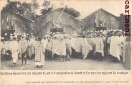 UN KABARY DISCOURS AUX INDIGENES INAUGURATION DU CHEMIN DE FER V. LAMI PISE PISA MALGACHE 1900 - Madagascar