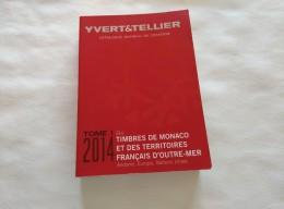 CATALOGUE DE COTATION.  YVERT & TELLIER. MONACO ET DES TERRITOIRES FRANCAIS D'OUTRE-MER 2014 TOME 1 BIS - Catalogues De Cotation