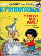 Walthéry - Le P'tit Bout D'chique - T'énerve Pas Papa ! - Libri, Riviste, Fumetti