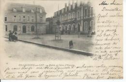 13 -  VILLENEUVE-SUR-LOT - MAIRIE ET CAISSE D'EPARGNE  ( Animées ) - Villeneuve Sur Lot