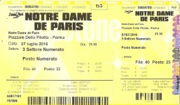 D-NOTRE DAME DE PARIS-PARMA 7 LUGLIO 2016-BIGLIETTO INGRESSO - Biglietti D'ingresso