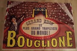 Grande Affiche Le Cirque Bouglione Gérard Edon Le Plus Grand Trapeziste Du Monde - Affiches