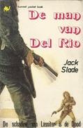 DE MAN VAN DEL RIO / DE SCHADUW VAN LASSITER IS DE DOOD / JACK SLADE / KAMEEL POCKET BOEK N° 6 - Livres, BD, Revues
