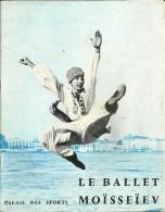 PROGRAMME 1955 LE BALLET IGOR MOISSEIEV PARIS RUSSIE CHOEURS DANSES ARMEE SOVIETIQUE CAUCASE MOSCOU PUBLICITE URSS - Programs