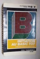 Initiation Au Basic TO7 Cedic Thomson Télé/Ordinateur Système 1982 - Informatique