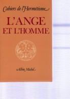 Cahiers De L'Hermétisme (divers Auteurs)  : (Ésotérisme) L'ANGE Et L'HOMME - Esotérisme