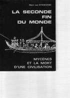 EFFENTERRE Henri Van. : (Ésotérisme) La Seconde Fin Du Monde, Mycènes Et La Mort D'une Civilisation - Esotérisme