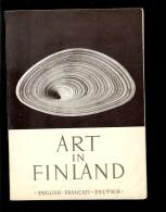 ART IN FINLAND 1952 Lors Des JO HELSINKI En Anglais Français Et Allemand 128 Pages Nombreuses Photos Noir Et Blanc - Exploration/Voyages
