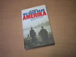 Wij Gaan Naar Amerika - Historia