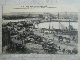 BOULOGNE SUR MER  LE PONT MARGUET ET LES QUAIS DE LA HALLE AUX POISSONS - Boulogne Sur Mer
