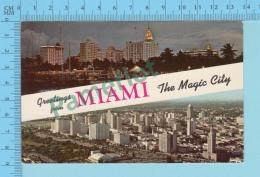 Greetings From - Miami The Magic City  , Multiviews  - USA - 2 Scans - Souvenir De...