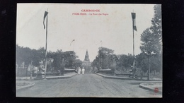CPA  Cambodge, Phnom, Pnom Penh Pont Des Nagas - Kambodscha