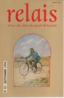 Relais - N°47 - Revue Des Amis Du Musee De La Poste - Voir Sommaire - Littérature