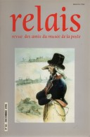 Relais - N°52 - Revue Des Amis Du Musee De La Poste - Voir Sommaire - Littérature