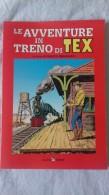 Le Avventure Di TEX In Treno - A Cura Di F. Rebagliati -  Alzani Editore - Klassiekers 1930-50