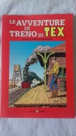 Le Avventure Di TEX In Treno - A Cura Di F. Rebagliati -  Alzani Editore - Classici 1930/50