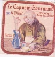 Etiquette De Fromage -  Le Capucin Gourmand 50 % MAT G Fabriqué Dans La Meuse - Käse