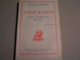St Joseph - Sa Vie - Sa Puissance - Son Culte Par Chanoine V. Lemaitre - Religion