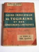 GUIDE INDICATEUR DE TOURAINE - Service D'été 1912 - GUIDE HORAIRE TRAINS TRANWAYS PRIX DES PLACES NOMBREUSES PUBLICITES - Europe