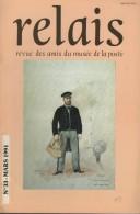 Relais - N°33 - Revue Des Amis Du Musee De La Poste - Voir Sommaire - Non Classés