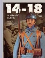 Livre -29- 14-18, La Grande Guerre: Armes, Uniformes, MatérielsLivre De François Bertin - 1914-18