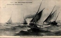 BOULOGNE-sur-MER - Rentrée Des Bateaux Par Grosse Mer - Boulogne Sur Mer