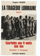 Eugène Heiser La Tragédie Lorraine Tomme II écartelés Aux 4 Vents - Livres