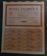 1939 - ACTION DE 100 FRANCS -  HOTEL GEORGE V - Tourisme