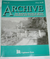 Archive Issue 23 The Quarterly Journal For British Industrial And Transport History - Transports