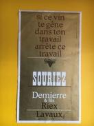 2055 - Suisse Vaud Si Ce Vin Te Gêne Dans Ton Travail Arrête Ce Travail Souriez (Riex Lavaux) - Humour