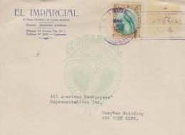 B)1940 GUATEMALA, QUETZAL, EL IMPARCIAL, CIRCULATED COVER FROM GUATEMALA TO USA - NEW YOR, XF - Peru
