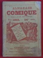 ALMANACH COMIQUE Pittoresque, Drolatique, Critique Et Charivarique Illustré Par Cham Et Grévin, 1865, 24me Année - Livres, BD, Revues