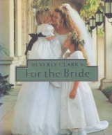 ## For The Bride ## By Beverly Clark -  Illustrations By Frances Soo Ping Chow. Issued By RUNNING PRESS, Philadelphia–Lo - 1950-Now