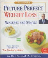 ## Picture Perfect: Weight Loss – Desserts And Snacks ## By Dr. Howard M. Shapiro -  Illustrations By Terry Peterson. - Livres, BD, Revues
